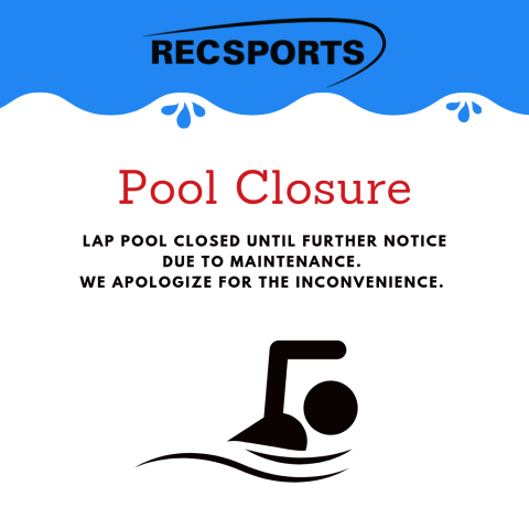 Cartoon image of a swimmer with statement that the lap pool is closed for maintenance until further notice and an apology for the inconvenience.
